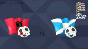 Albania vs Scotland UEFA Nations League